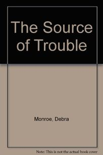 The Source of Trouble: Stories