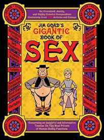 Jim Goads Gigantic Book of Sex: An Oversized