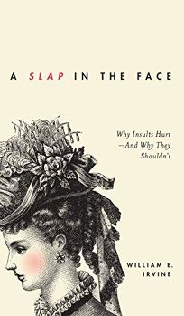 A Slap in the Face: Why Insults Hurt—and Why They Shouldn't
