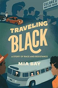Traveling Black: A Story of Race and Resistance