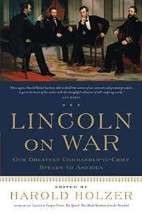 Lincoln on War: Our Greatest Commander-in-Chief Speaks to America