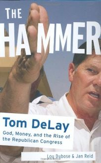 THE HAMMER: Tom DeLay:God