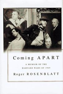 Coming Apart: A Memoir of the Harvard Wars of 1969
