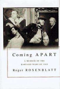 Coming Apart: A Memoir of the Harvard Wars of 1969