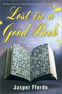 LOST IN A GOOD BOOK: A Thursday Next Novel
