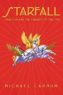 STARFALL: Phaeton and the Chariot of the Sun