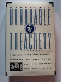 Honorable Treachery: A History of U.S. Intelligence
