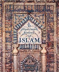 ISLAM: An Illustrated History