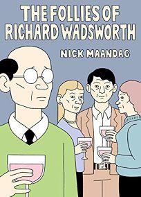 The Follies of Richard Wadsworth