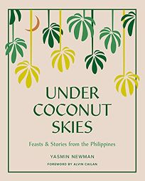 Under Coconut Skies: Feasts and Stories from the Philippines