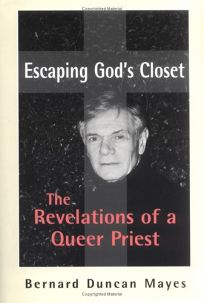 Escaping Gods Closet: The Revelations of a Queer Priest