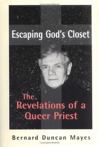 Escaping Gods Closet: The Revelations of a Queer Priest