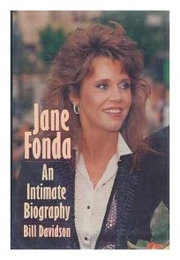 Jane Fonda: An Intimate Biography