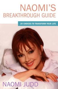 NAOMIS BREAKTHROUGH GUIDE: 20 Choices to Transform Your Life