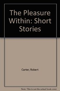 The Pleasure Within: Short Stories