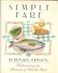 Simple Fare: Rediscovering the Pleasures of Real Food