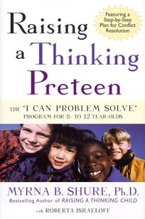 Raising a Thinking Preteen: The I Can Problem Solve Program for 8- To 12-Year-Olds