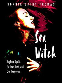 Sex Witch: Magical Spells for Love