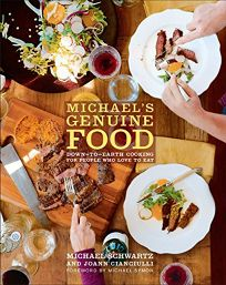 Michaels Genuine Food: Down-to-Earth Cooking for People Who Love to Eat