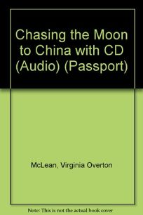 Chasing the Moon to China [With Learn to Speak Mandarin CD]