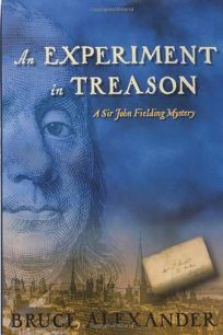 AN EXPERIMENT IN TREASON: A Sir John Fielding Mystery