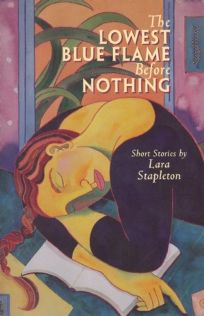 The Lowest Blue Flame Before Nothing: Short Stories