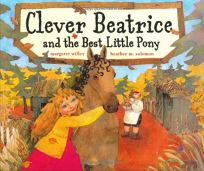 Clever Beatrice and the Best Little Pony