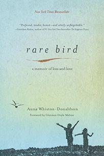 Rare Bird: A Memoir of Loss and Love
