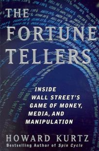 The Fortune Tellers: Inside Wall Streets Game of Money