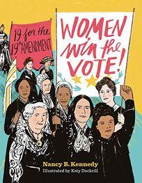 Women Win the Vote! 19 for the 19th Amendment