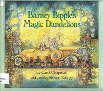 Barney Bipples Magic Dandelions