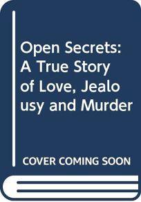 Open Secrets: A True Story of Love