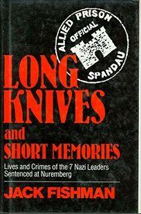 Long Knives and Short Memories