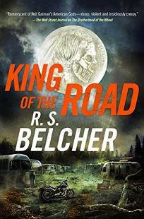 Fiction Book Review: King of the Road by R.S. Belcher. Tor, $27.99 (384p) ISBN 978-0-7653-9015-8