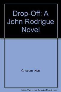 Drop-Off: A John Rodrigue Novel