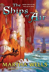 THE SHIPS OF AIR: Book Two of the Fall of Ile-Rien