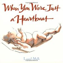 WHEN YOU WERE JUST A HEARTBEAT