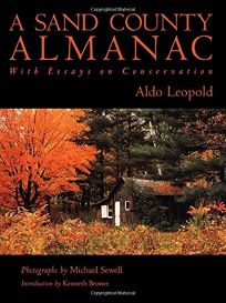 "book review of a sand county American naturalist aldo leopold is best known for ""a sand county almanac,"" a book that a sand county almanac & other writings on conservation and ecology."