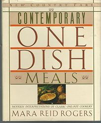 Contemporary One Dish Meals: Modern Interpretations of Classic One-Pot Cookery