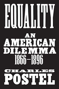 Equality: An American Dilemma, 1866–1896