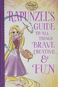 Tangled the Series: Rapunzels Guide to All Things Brave