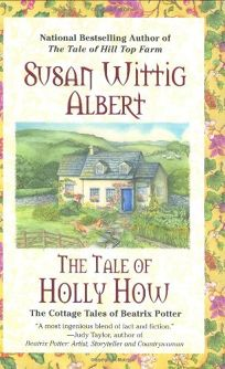 The Tale of Holly How: The Cottage Tales of Beatrix Potter