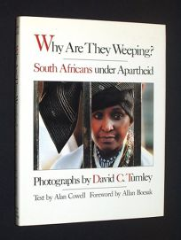 Why Are They Weeping?: South Africans Under Apartheid