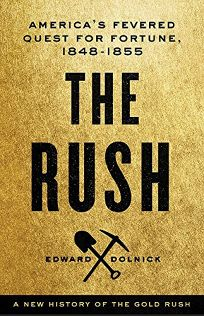 The Rush: America's Fevered Quest for Fortune