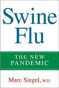Swine Flu: The New Pandemic