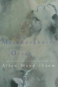 The Metamorphoses of Ovid: A New Verse Translation