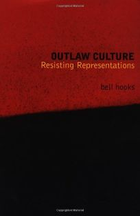 Outlaw Culture: Resisting Representations