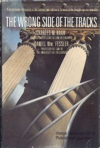 The Wrong Side of the Tracks: A Revolutionary Rediscovery of the Common Law Tradition of Fairness in the Struggle Against Inequality