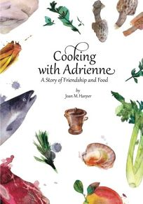 Cooking with Adrienne: A Story of Friendship and Food