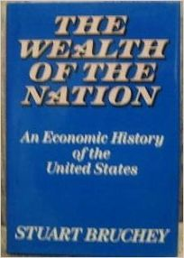 The Wealth of the Nation: An Economic History of the United States